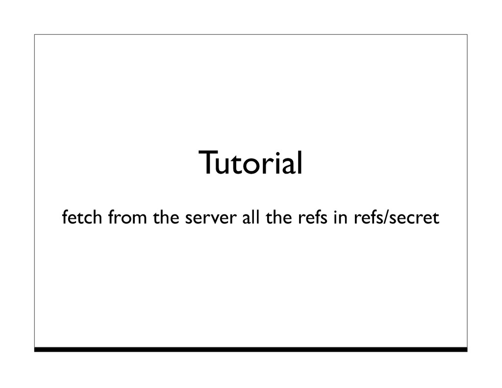 Tutorial fetch from the server all the refs in ...