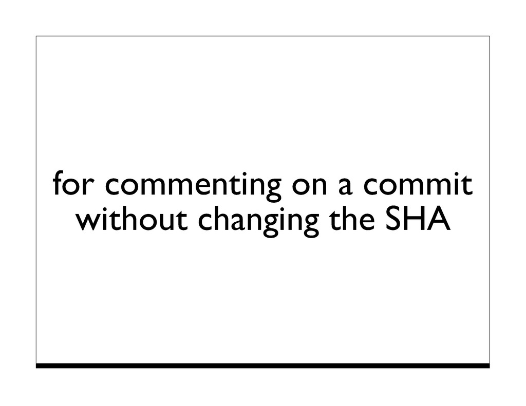 for commenting on a commit without changing the...