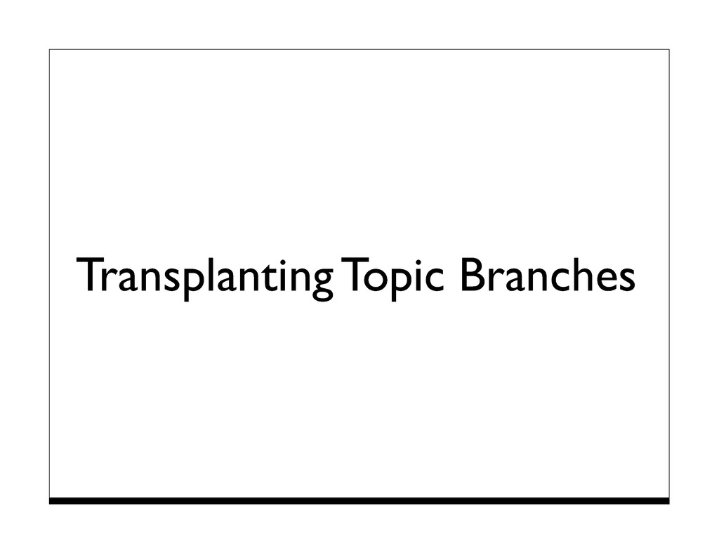 Transplanting Topic Branches