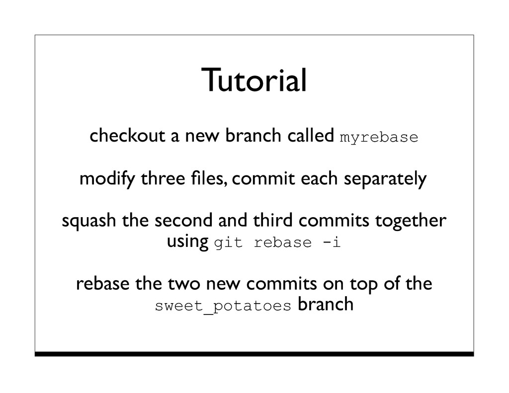Tutorial checkout a new branch called myrebase ...