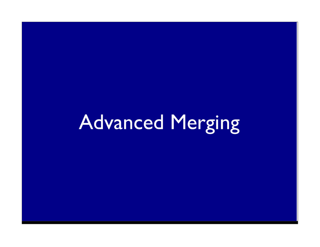 Advanced Merging