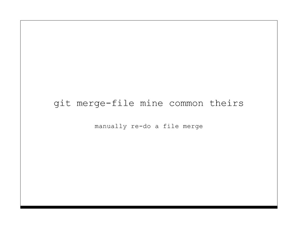 git merge-file mine common theirs manually re-d...