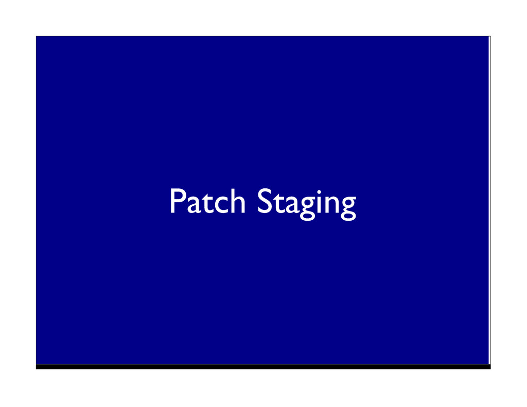Patch Staging