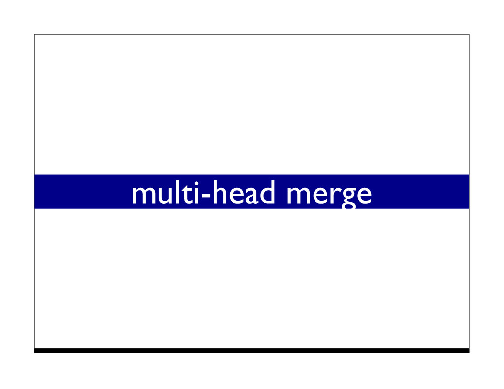multi-head merge