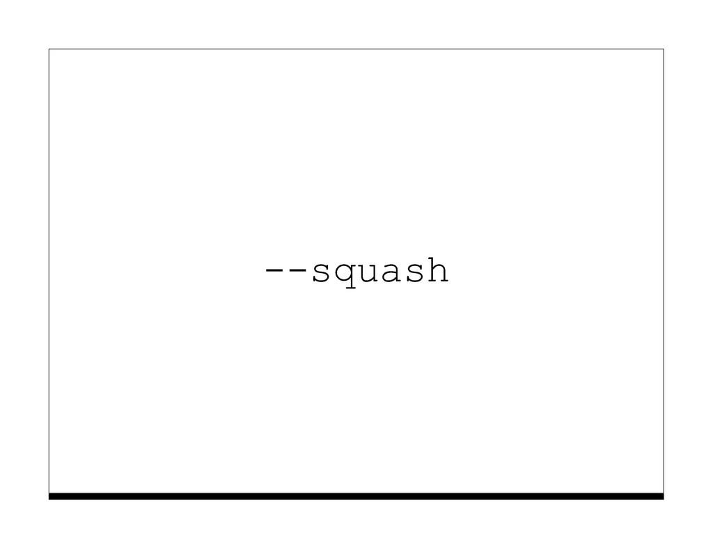 --squash