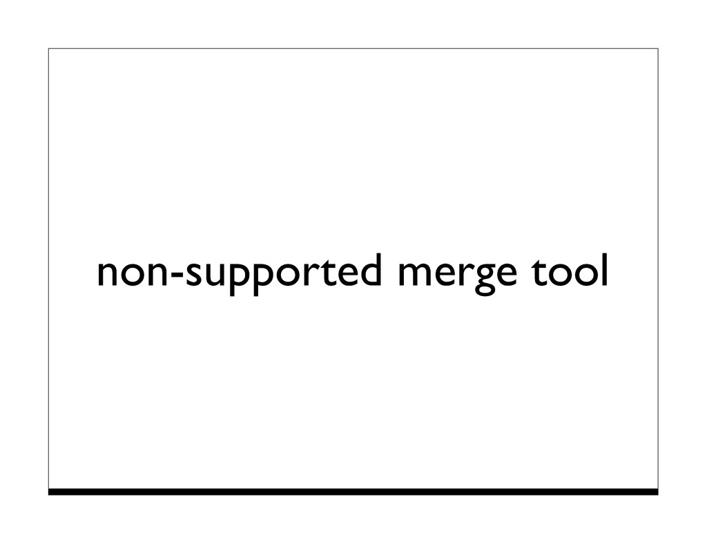 non-supported merge tool