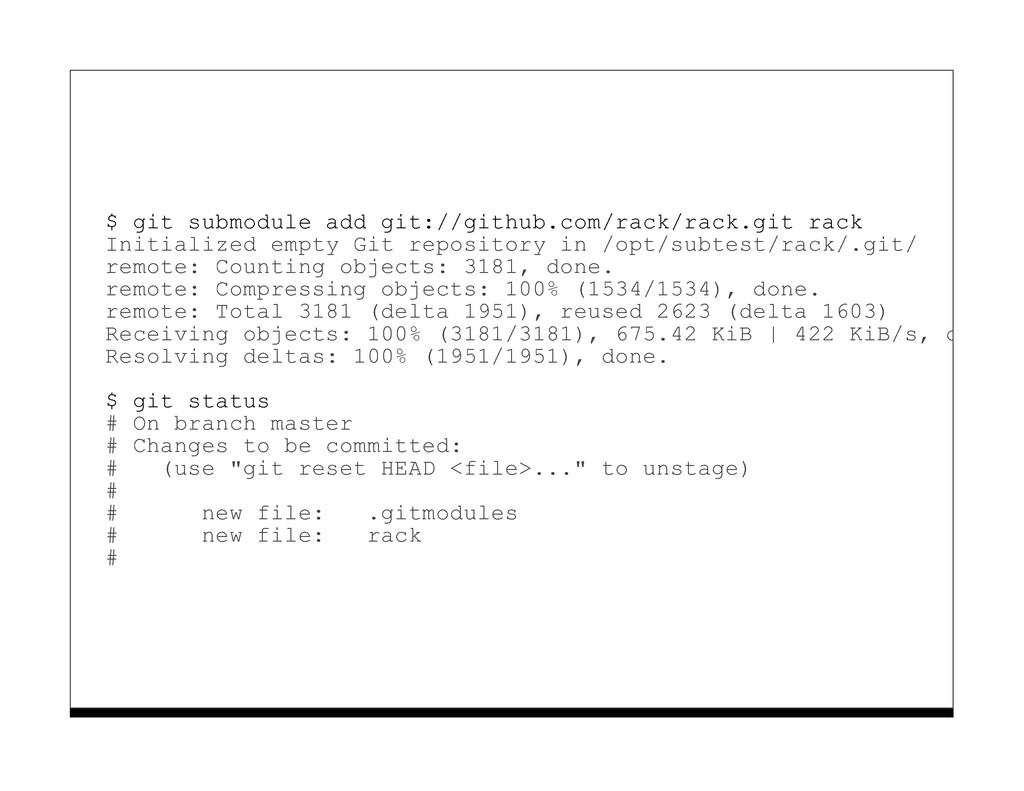$ git submodule add git://github.com/rack/rack....