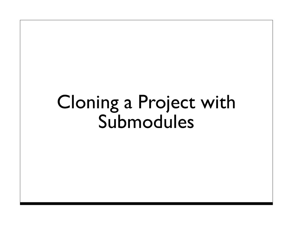 Cloning a Project with Submodules