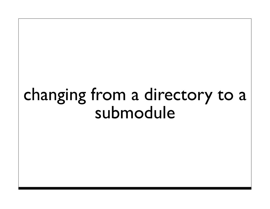 changing from a directory to a submodule