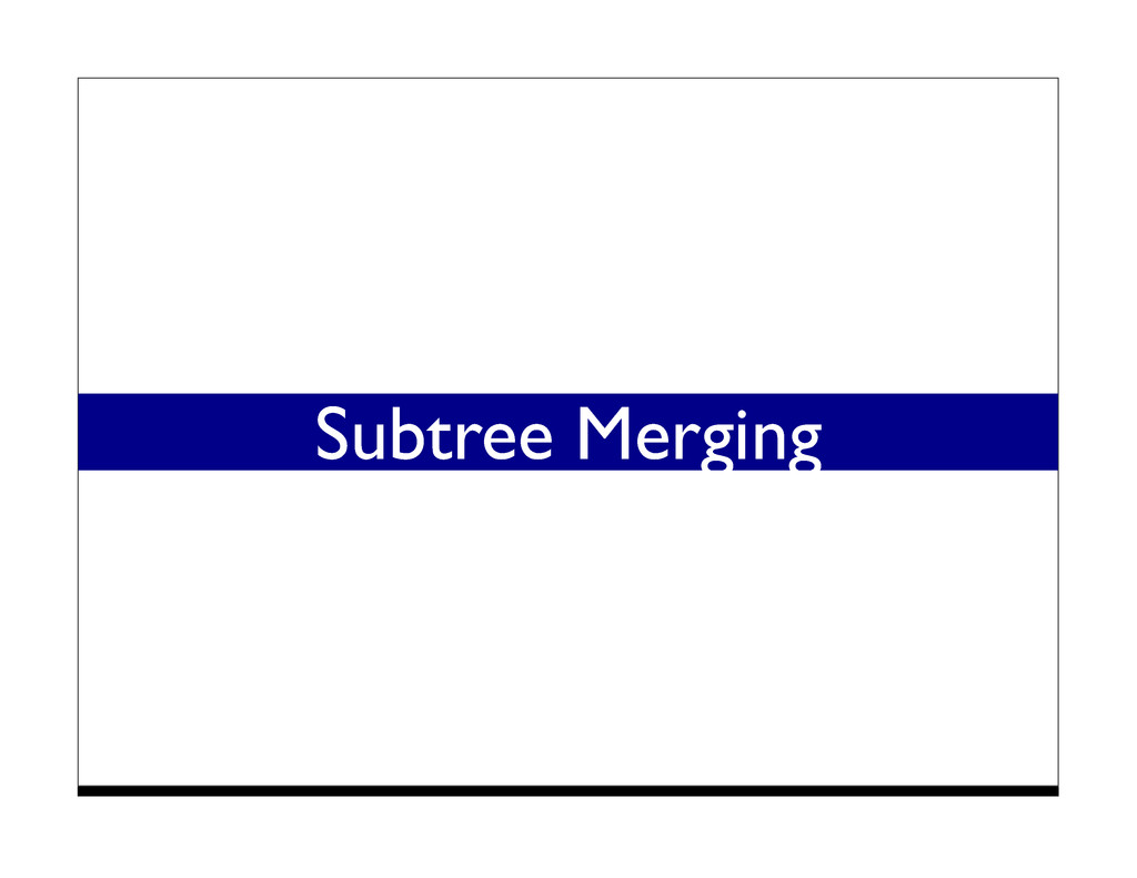 Subtree Merging