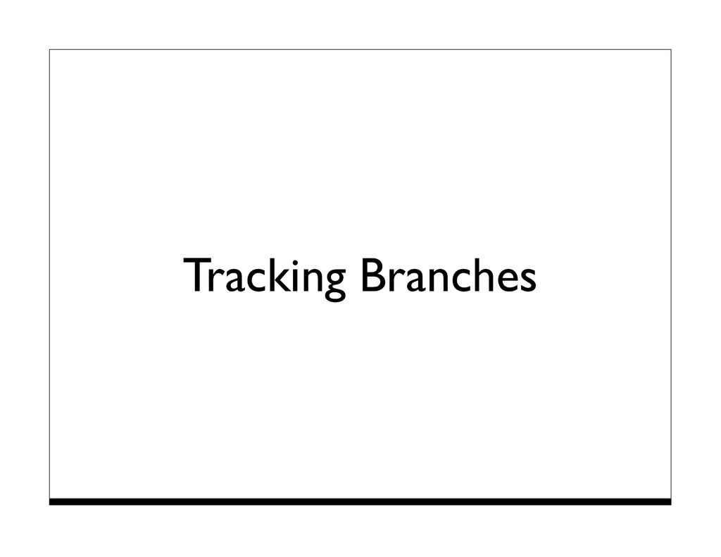 Tracking Branches