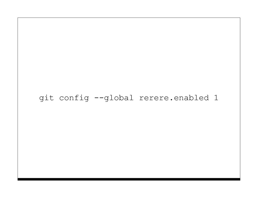 git config --global rerere.enabled 1