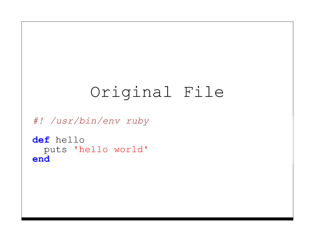 Original File #! /usr/bin/env ruby def hello pu...