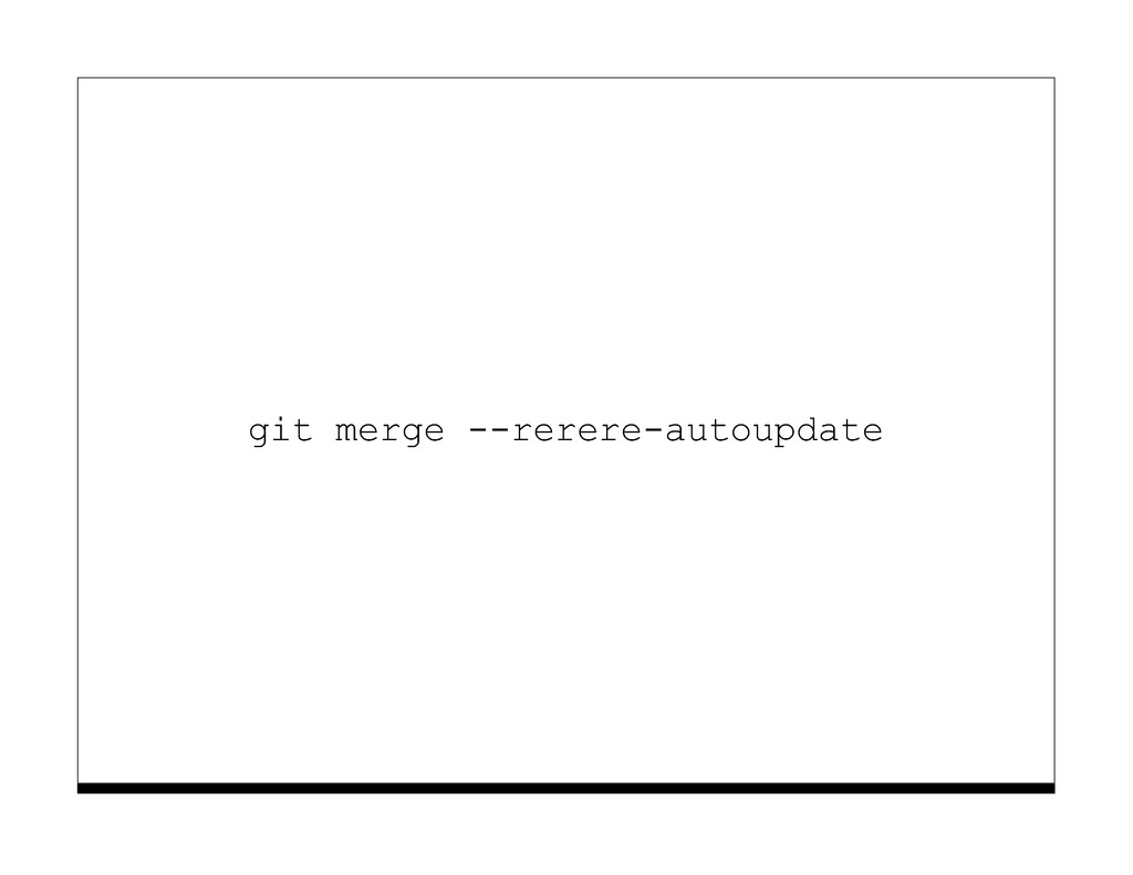 git merge --rerere-autoupdate