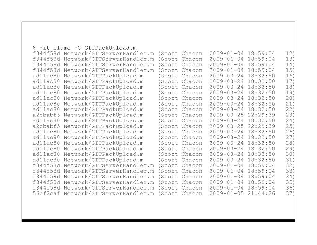 $ git blame -C GITPackUpload.m f344f58d Network...