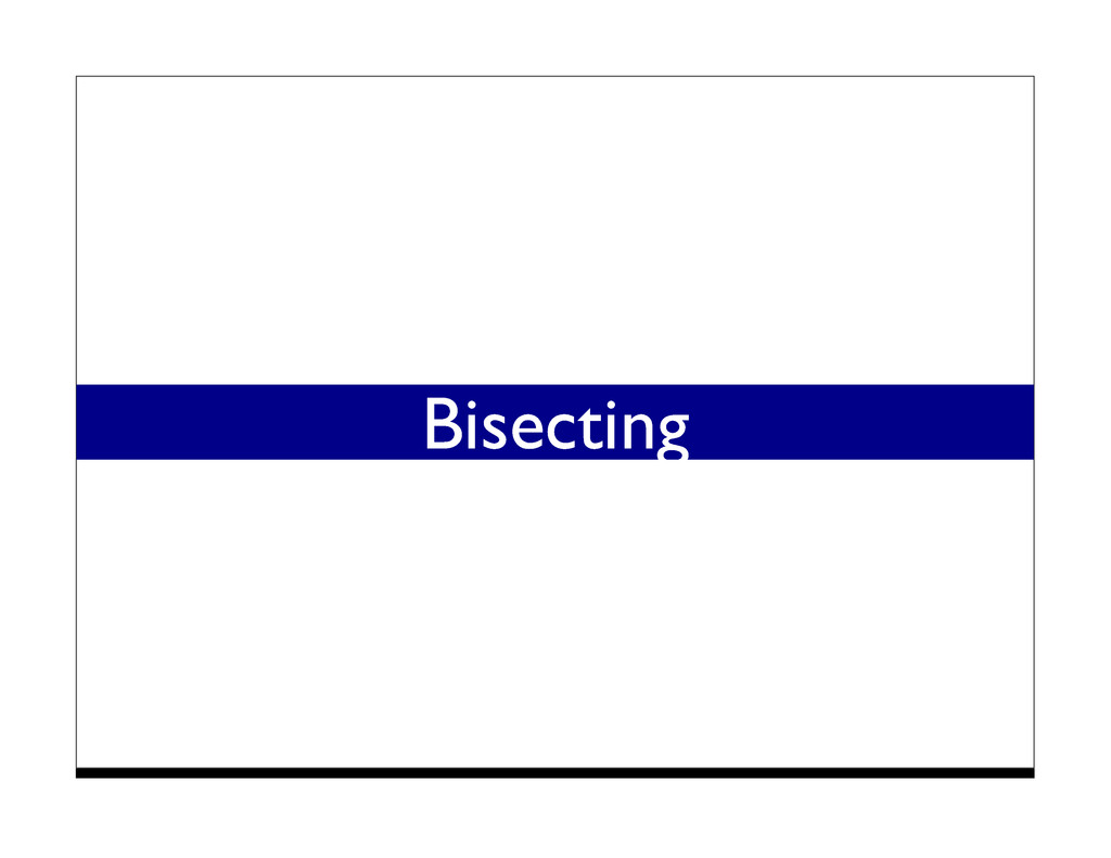 Bisecting