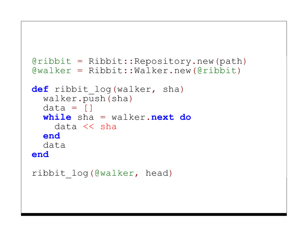 @ribbit = Ribbit::Repository.new(path) @walker ...