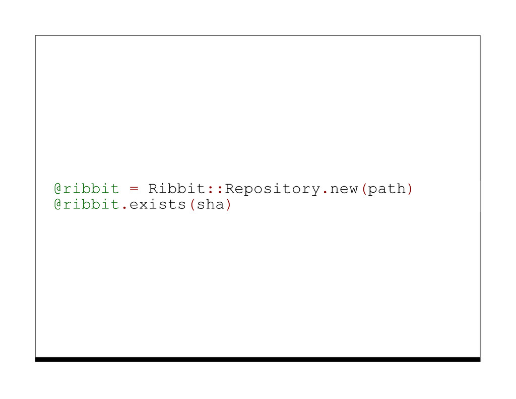 @ribbit = Ribbit::Repository.new(path) @ribbit....
