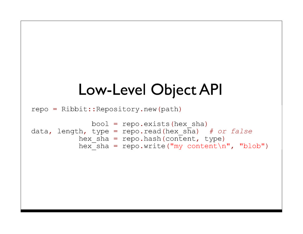 Low-Level Object API repo = Ribbit::Repository....