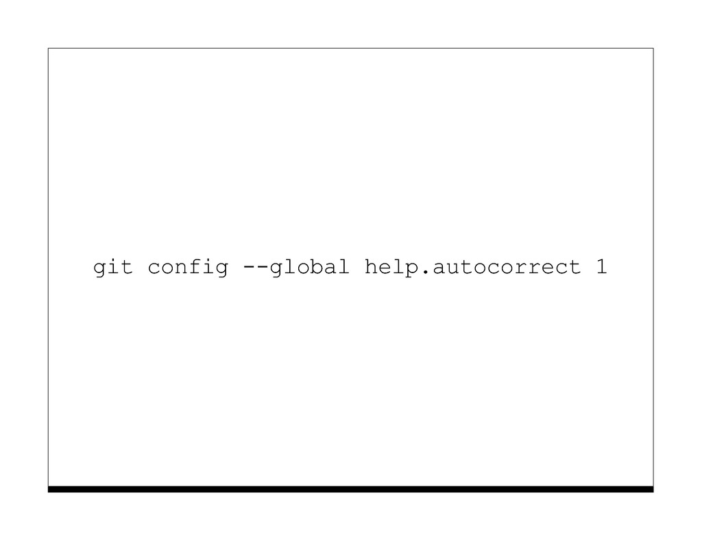 git config --global help.autocorrect 1