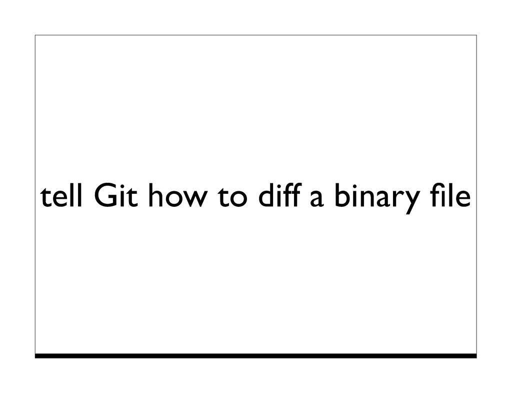 tell Git how to diff a binary file