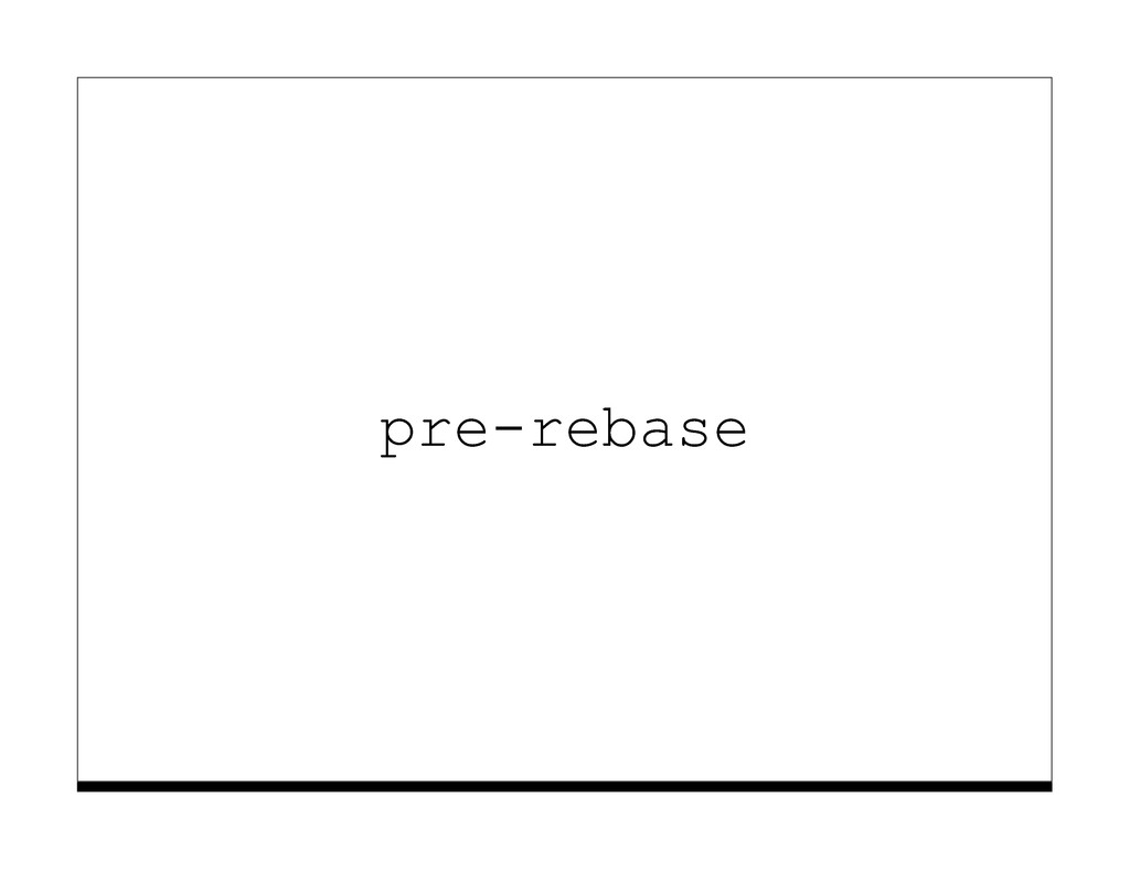pre-rebase