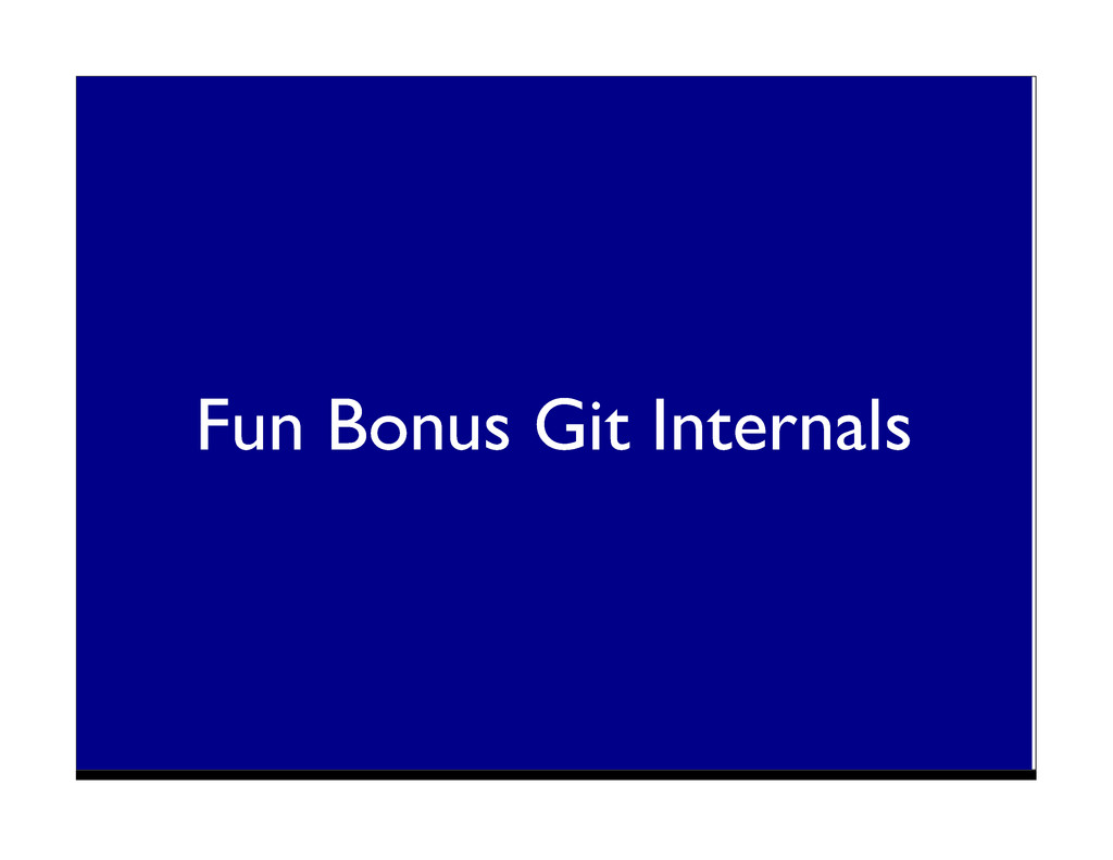 Fun Bonus Git Internals