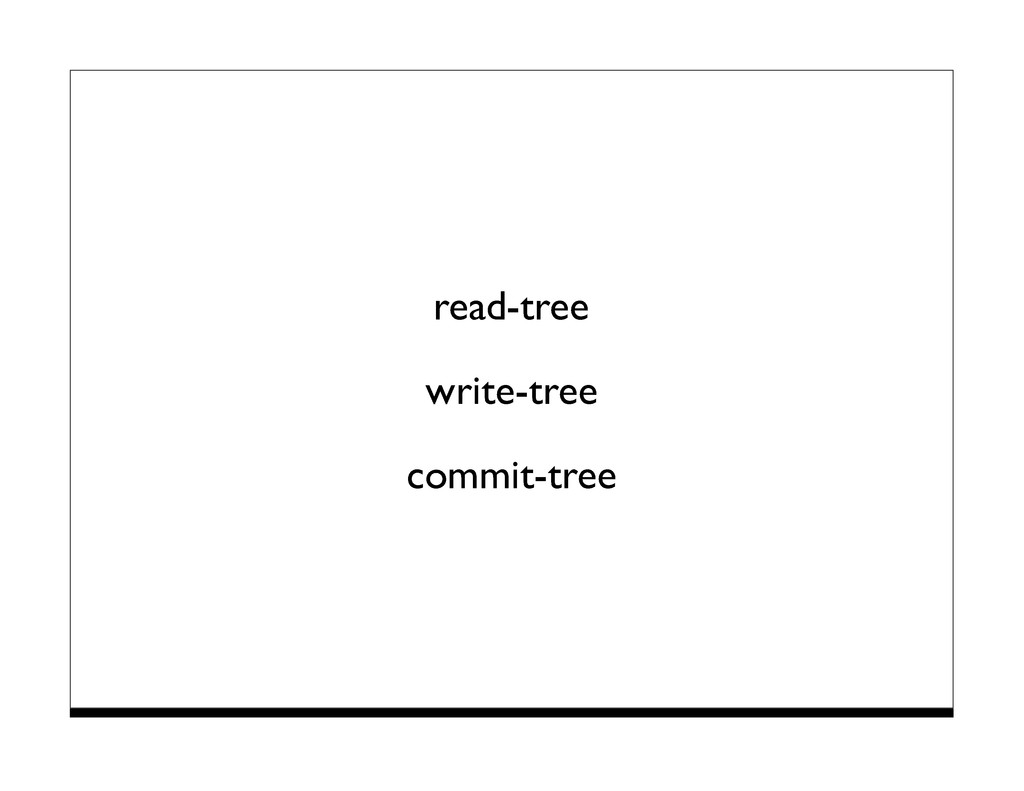 read-tree write-tree commit-tree