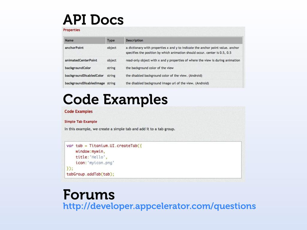Code Examples http://developer.appcelerator.com...