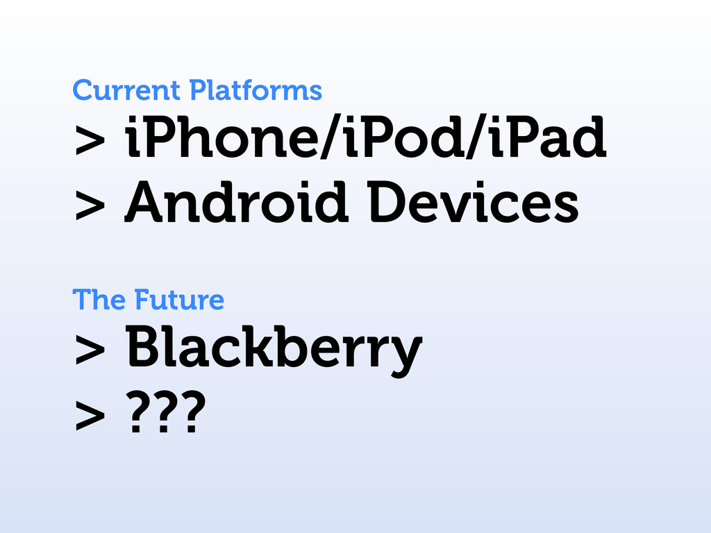 > iPhone/iPod/iPad Current Platforms > Android ...