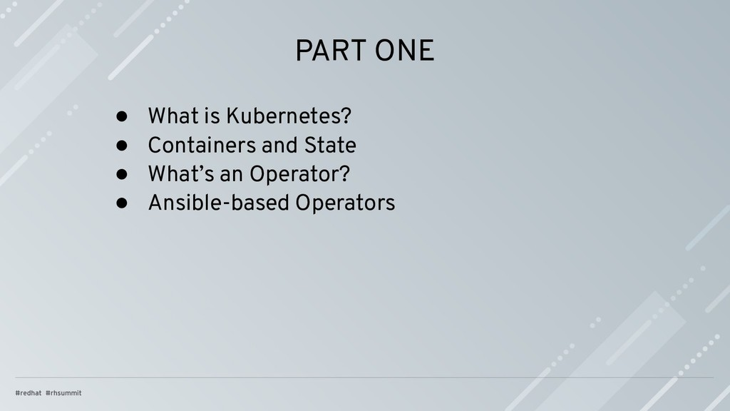 PART ONE ● What is Kubernetes? ● Containers and...