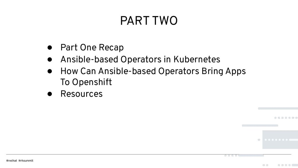 PART TWO ● Part One Recap ● Ansible-based Opera...