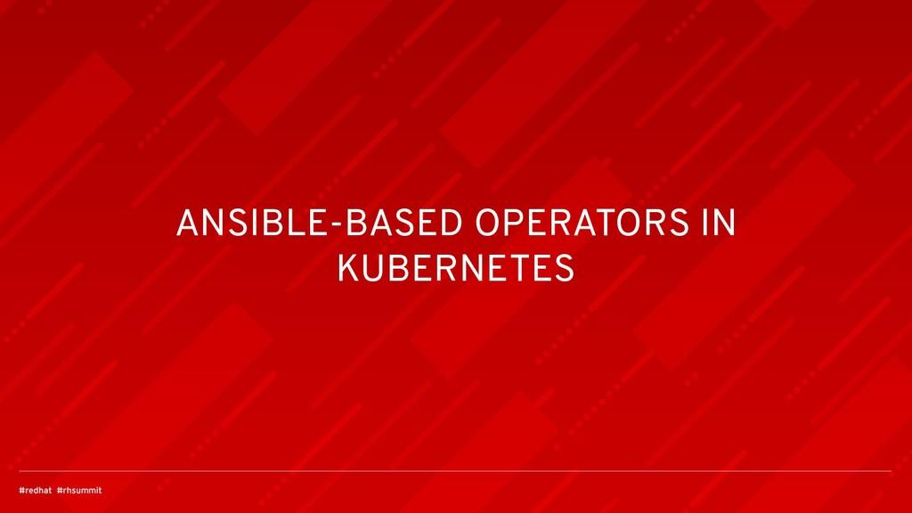 ANSIBLE-BASED OPERATORS IN KUBERNETES