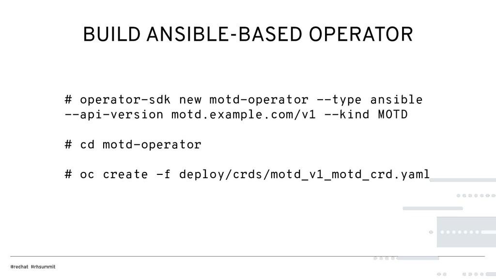 BUILD ANSIBLE-BASED OPERATOR # operator-sdk new...