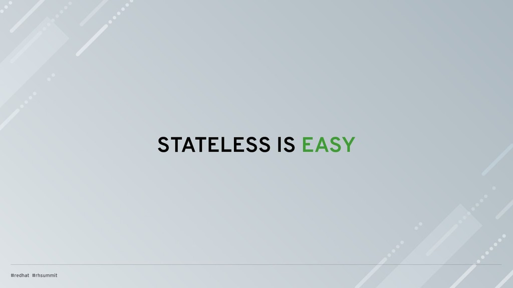 STATELESS IS EASY