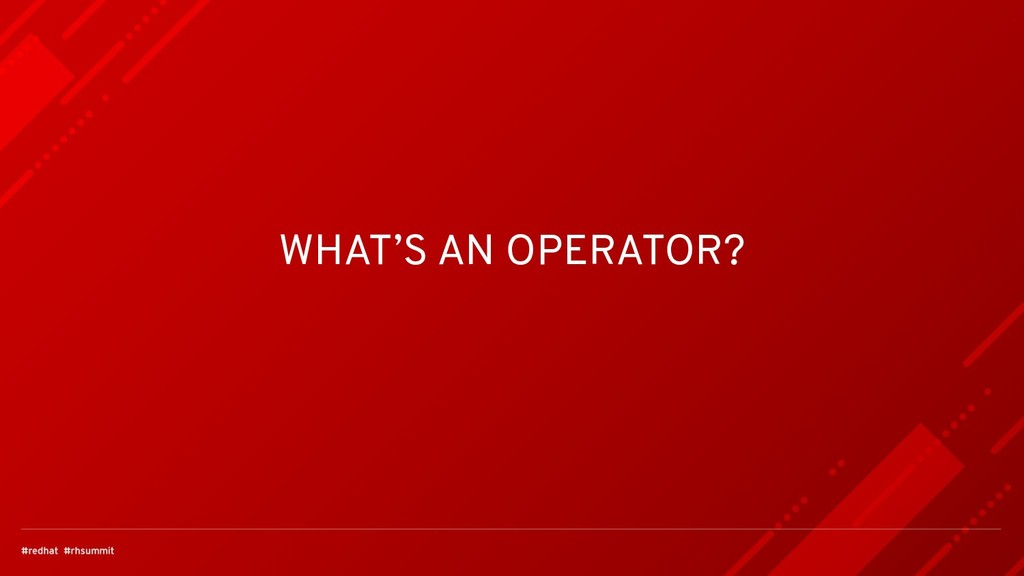 WHAT'S AN OPERATOR?