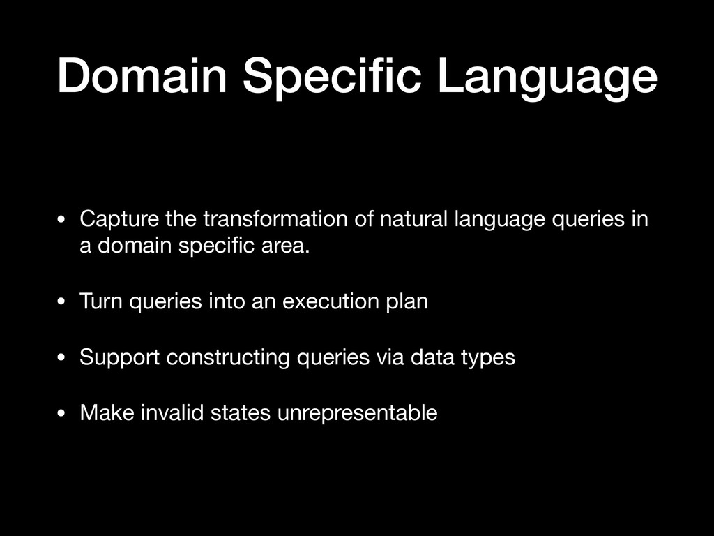 Domain Specific Language • Capture the transform...