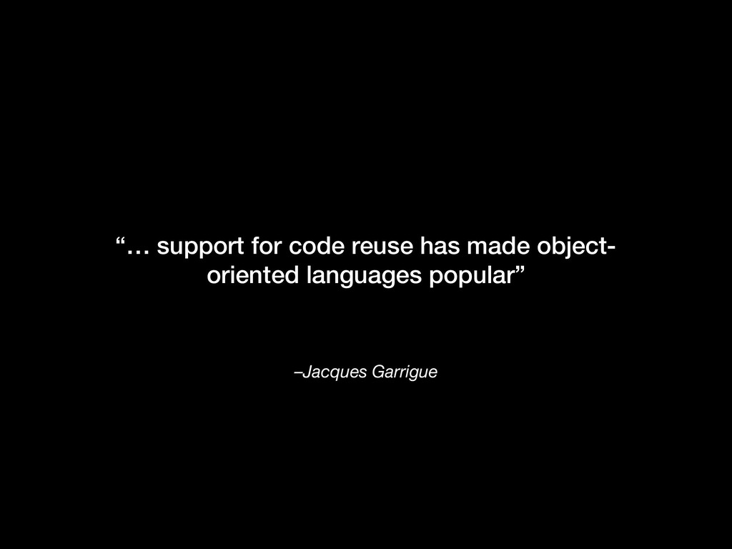 "–Jacques Garrigue ""… support for code reuse has..."