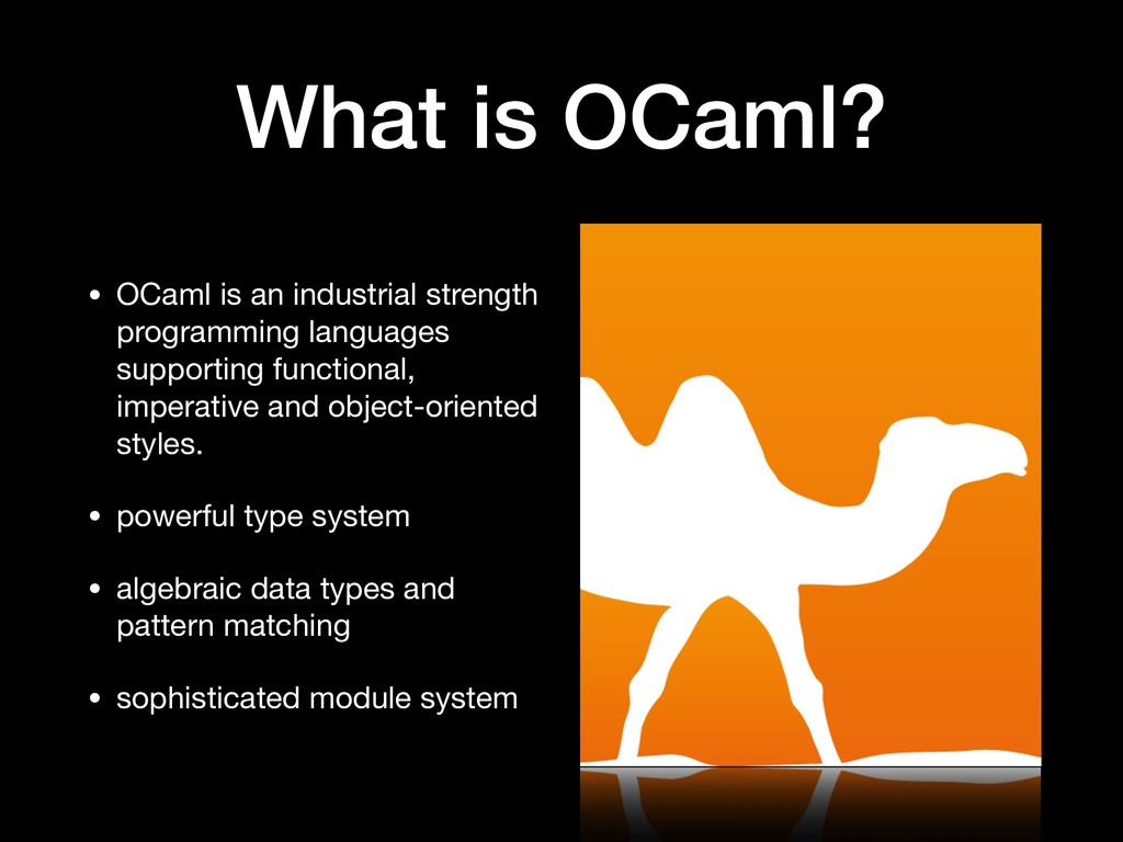 What is OCaml? • OCaml is an industrial strengt...