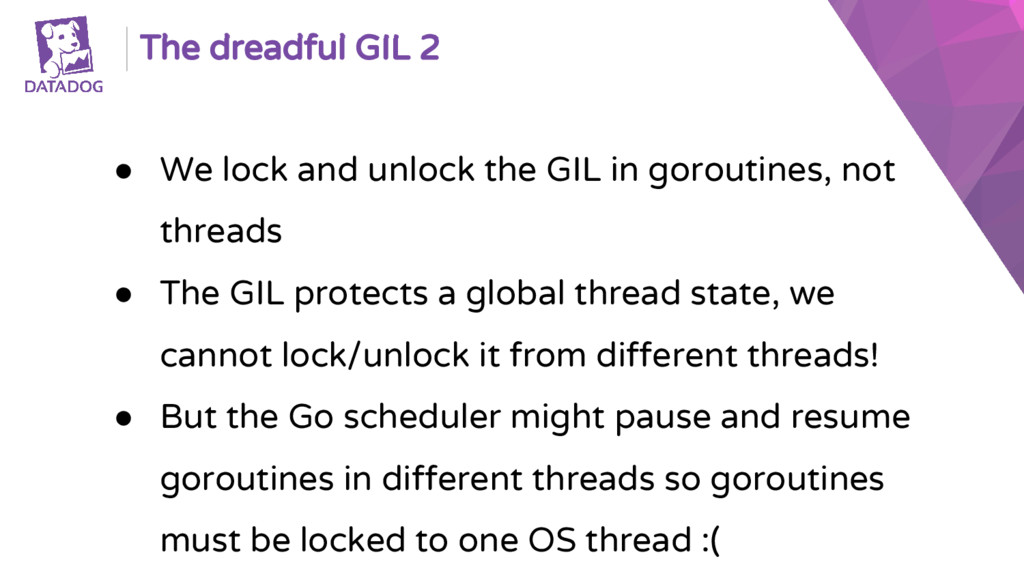 The dreadful GIL 2 ● We lock and unlock the GIL...