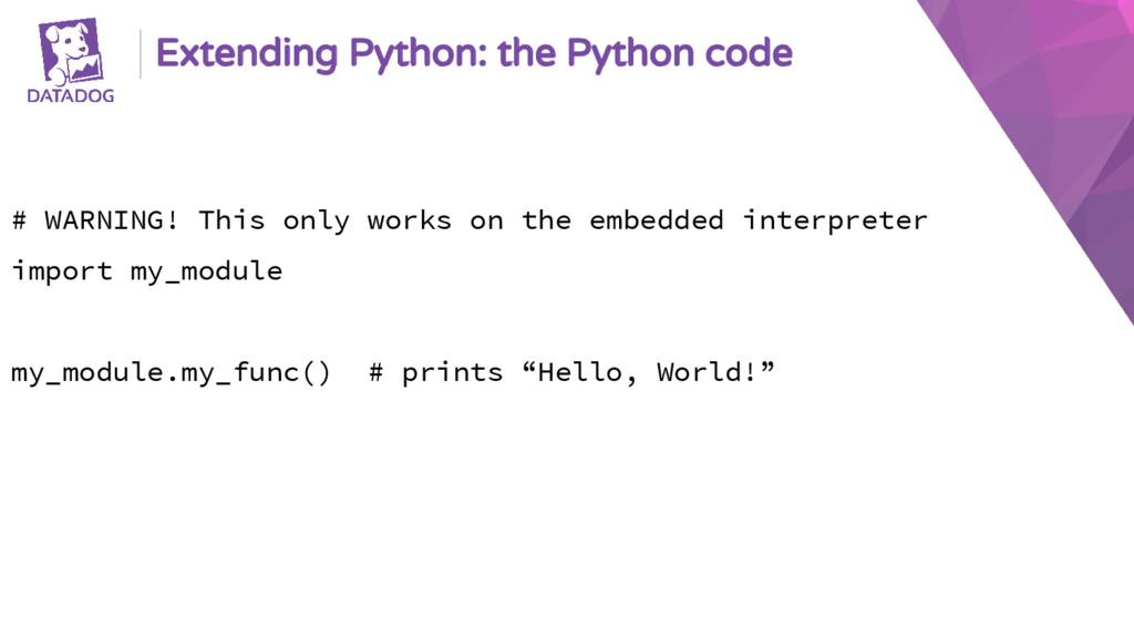 Extending Python: the Python code # WARNING! Th...