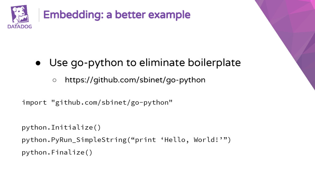 Embedding: a better example ● Use go-python to ...