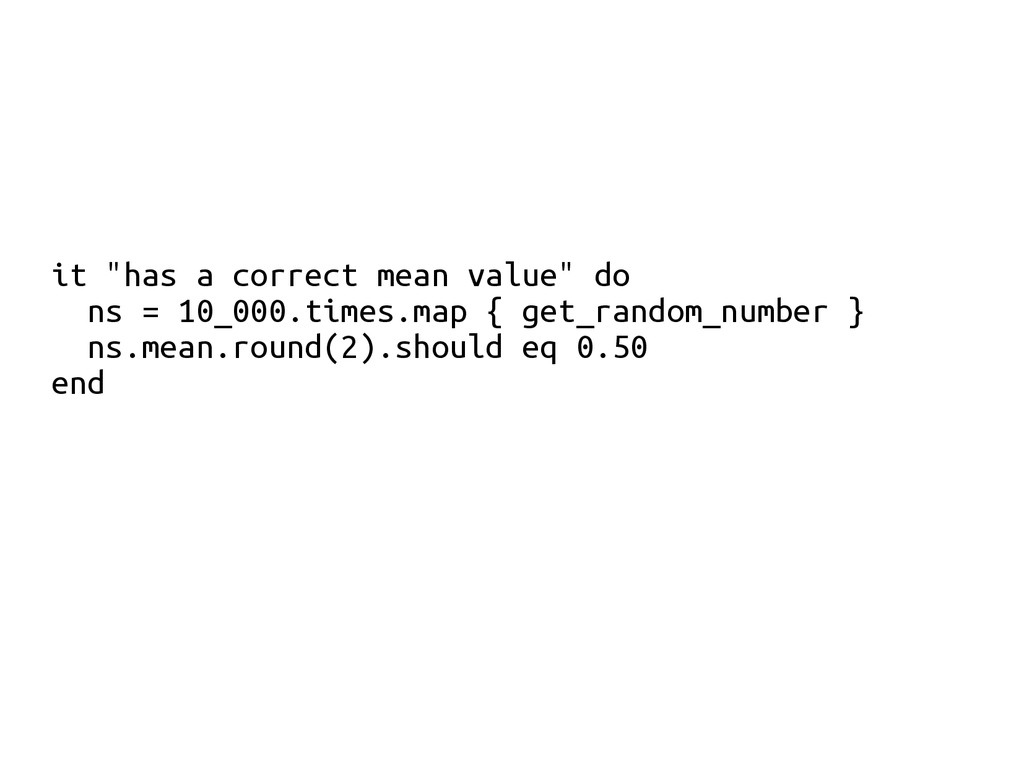 "it ""has a correct mean value"" do ns = 10_000.ti..."