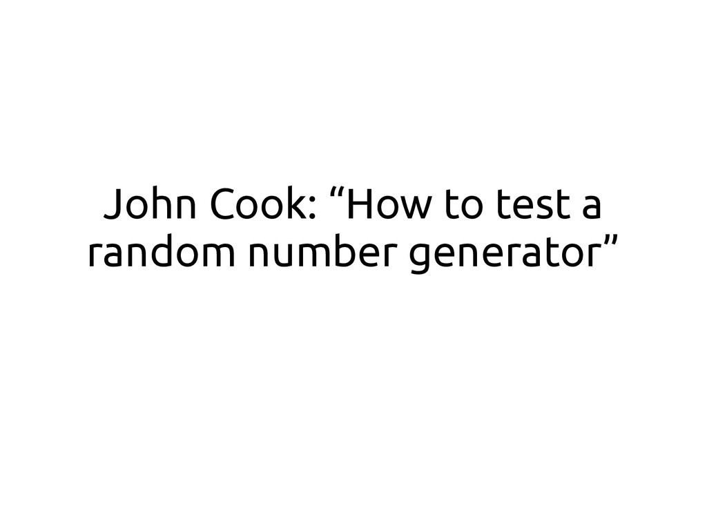 "John Cook: ""How to test a random number generat..."