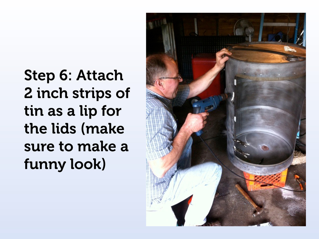Step 6: Attach 2 inch strips of tin as a lip fo...