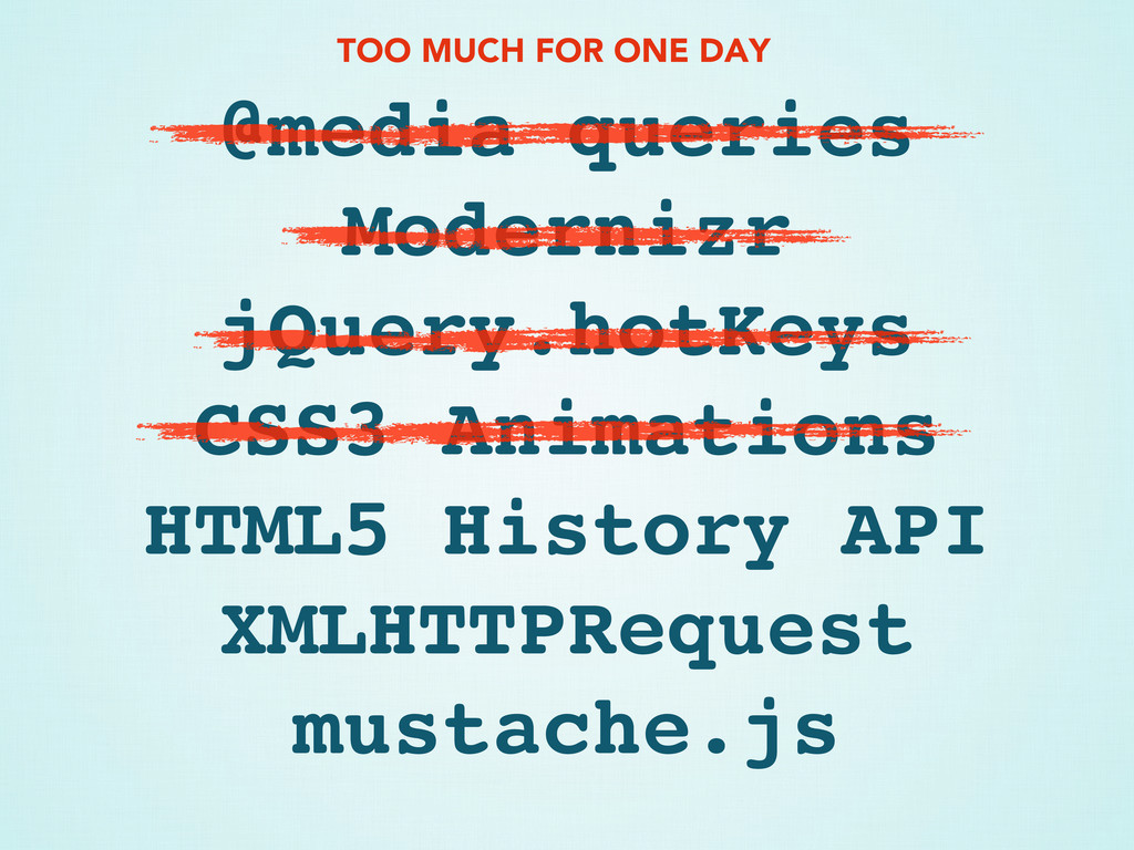@media queries Modernizr jQuery.hotKeys CSS3 An...
