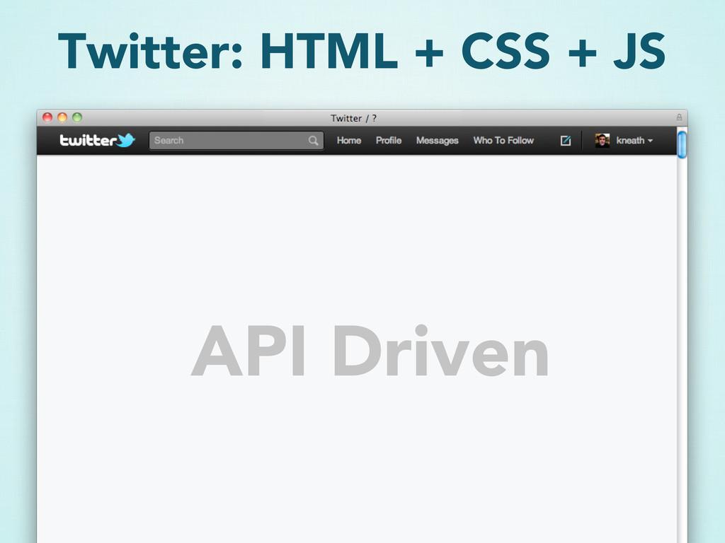 Twitter: HTML + CSS + JS API Driven