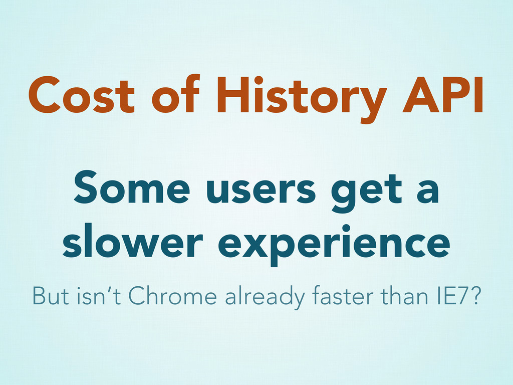 Some users get a slower experience Cost of Hist...