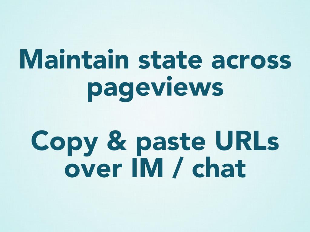 Maintain state across pageviews Copy & paste UR...