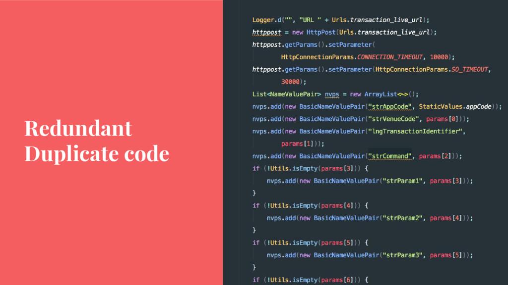 Redundant Duplicate code